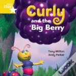 Curly And The Big Berryyellow Reader 13