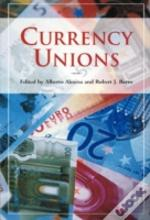 Currency Unions / Edited By Alberto Alesina And Robert J. Barro.