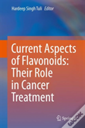 Current Aspects Of Flavonoids: Their Role In Cancer Treatment