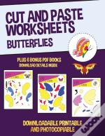Cut And Paste Worksheets (Butterflies)