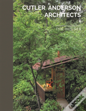 Cutler Anderson Architects: The Houses