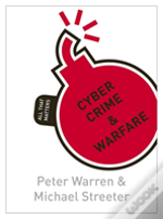Cyber Crime & Warfare: All That Matters