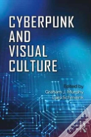 Cyberpunk And Visual Culture