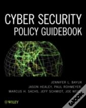 Cybersecurity Policy Guidebook