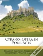 Cyrano: Opera In Four Acts