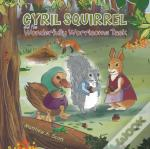 Cyril Squirrel & The Wonderfully Worriso