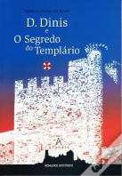 D. Dinis e o Segredo do Templário