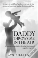Daddy Throws Me In The Air