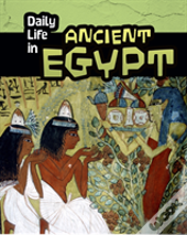 Daily Life In Ancient Egypt