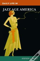 Daily Life In Jazz Age America