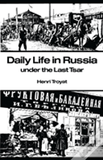 Daily Life In Russia Under The Last Tsar
