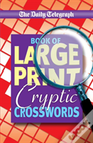 Daily Telegraph Book Of Large Print Cryptic Crosswords
