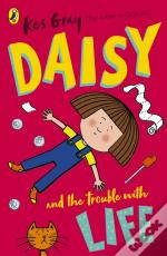 Daisy & The Trouble With Life