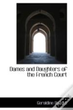 Dames And Daughters Of The French Court