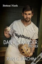 Dan Alexander, Pitcher (Bottom Of The Ninth)