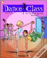Dance Class Graphic Novel #1: So, You Think You Can Hip-Hop
