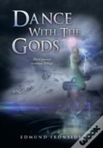 Dance With The Gods: Third Journey - Faraway Trilogy