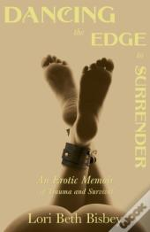 Dancing The Edge To Surrender
