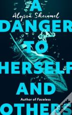 Danger To Herself And Others