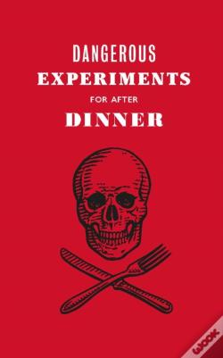 Wook.pt - Dangerous Experiments For After Dinner