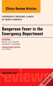 Dangerous Fever In The Emergency Department, An Issue Of Emergency Medicine Clinics,