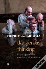 Dangerous Thinking In The Age Of The New Authoritarianism