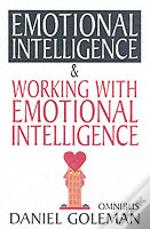 Daniel Goleman Omnibus'Emotional Intelligence',  'Working With Eq'