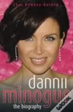 Dannii Minogue The Biography