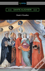 Dante'S Paradiso (The Divine Comedy, Volume Ii, Paradise) (Translated By Henry Wadsworth Longfellow With An Introduction By Ellen M. Mitchell)