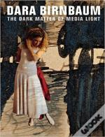 Dara Birnbaum The Dark Matter Of Media Light /Anglais