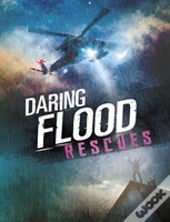 Daring Flood Rescues
