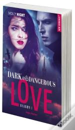 Dark And Dangerous Love - Tome 1