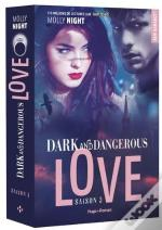 Dark And Dangerous Love - Tome 3