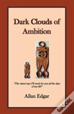 Dark Clouds Of Ambition