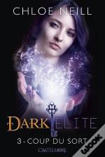 Dark Elite, T.3 : Coup Du Sort