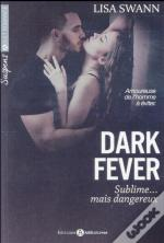 Dark Fever - Milliardaire, Sublime...Mais Dangereux