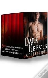 Dark Heroes Collection (Mills & Boon E-Book Collections)