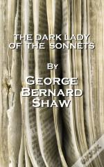 Dark Lady Of The Sonnets, By George Bernard Shaw