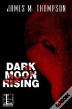 Dark Moon Rising