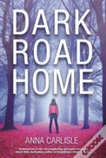 Dark Road Home