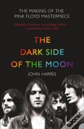 Dark Side Of The Moon: The Making Of The Pink Floyd Masterpiece