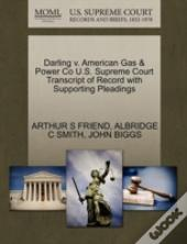 Darling V. American Gas & Power Co U.S. Supreme Court Transcript Of Record With Supporting Pleadings