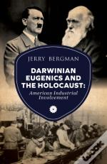 Darwinian Eugenics And The Holocaust