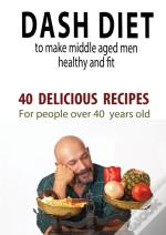 Dash Diet To Make Middle Aged People Healthy And Fit