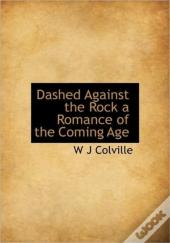 Dashed Against The Rock A Romance Of The