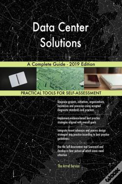 Wook.pt - Data Center Solutions A Complete Guide - 2019 Edition