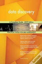 Data Discovery A Complete Guide - 2019 Edition