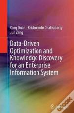 Data-Driven Optimization And Knowledge Discovery For An Enterprise Information System