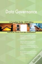 Data Governance A Complete Guide - 2019 Edition