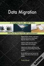 Data Migration A Complete Guide - 2019 Edition